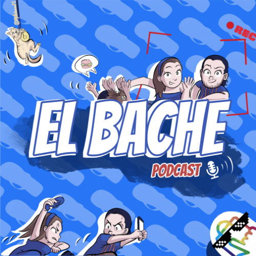 El Bache Podcast